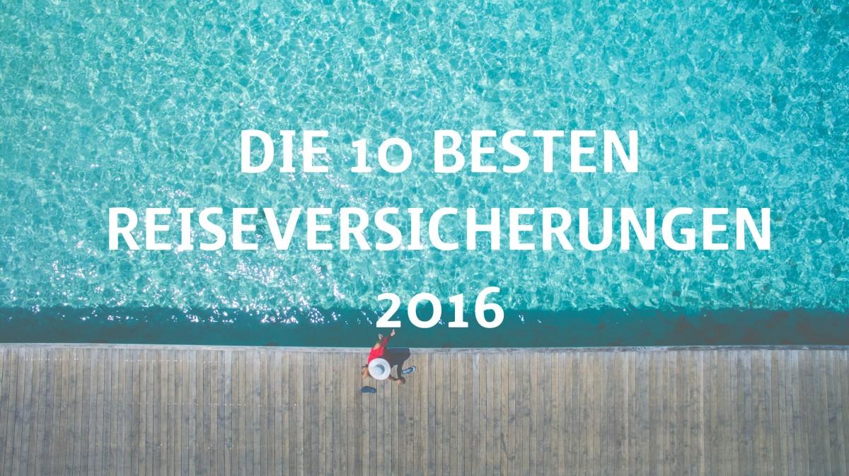 Das sind die 10 besten Reiseversicherungen 2016