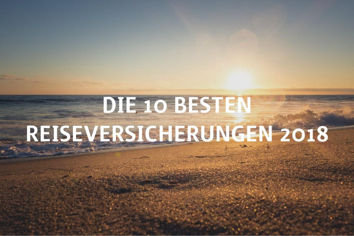 Die 10 besten Reiseversicherungen 2018