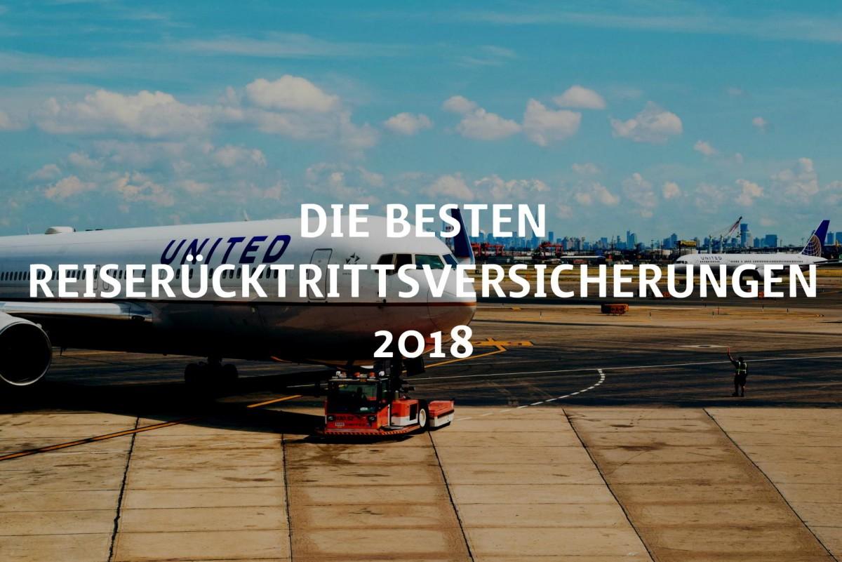 Die besten Reiserücktrittsversicherungen 2018