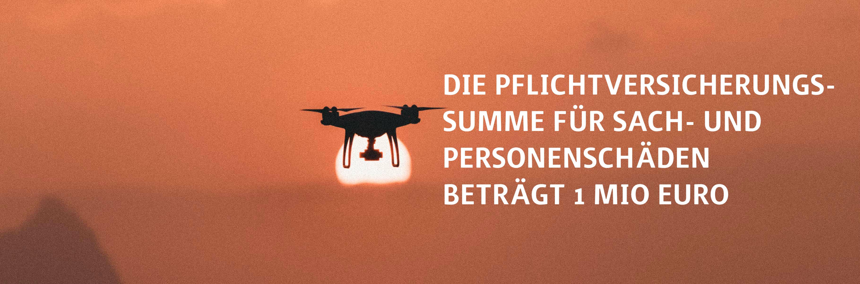 Die Pflichtversicherungssumme für Sach- und Personenschäden beträgt bei einer Drohnen-Haftpflichtversicherung 1 Million Euro