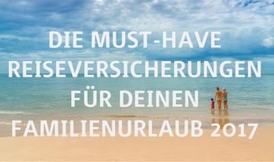 Familie am Strand: Die Must-have Reiseversicherungen für Deinen Familienurlaub 2017